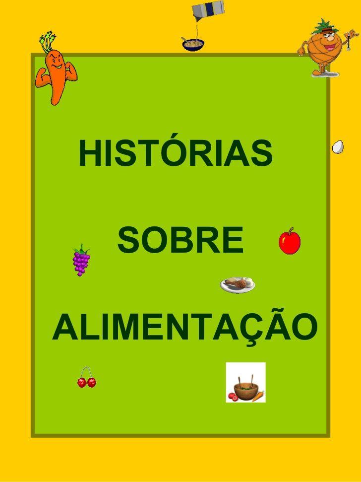 Historias Sobre Alimentacao Com Imagens Alimentacao Saudavel