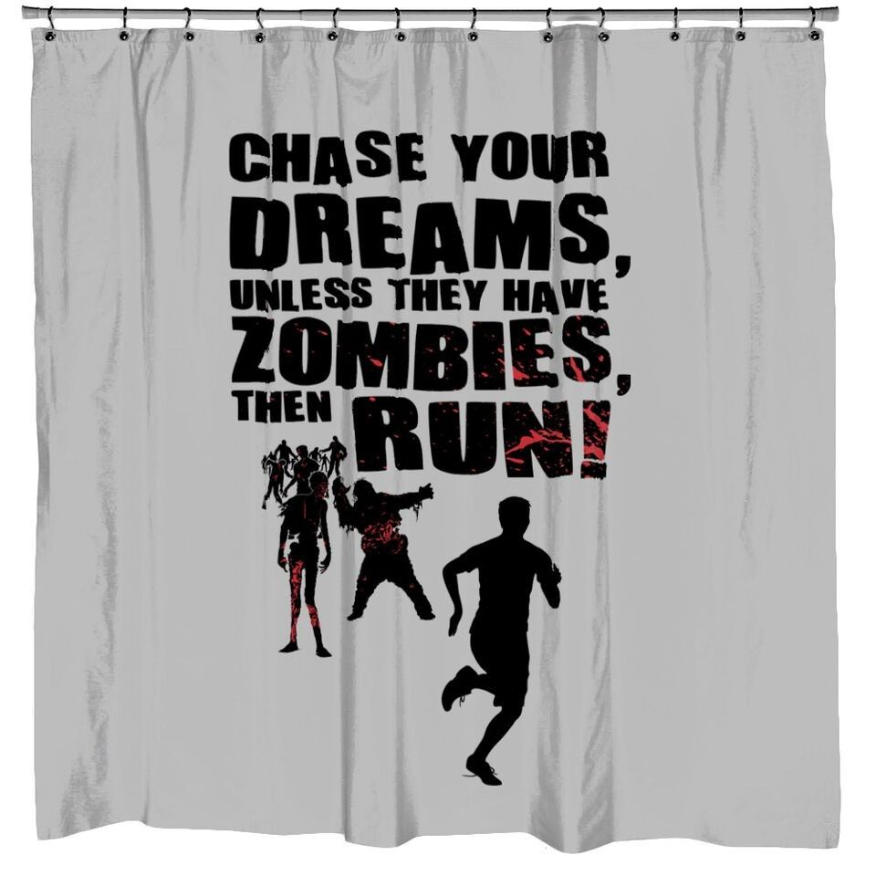 Chase Your Dreams Unless They Have Zombies Shower Curtain | CrazyDog  T Shirts