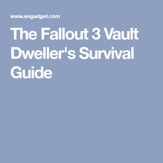 the fallout 3 vault dweller s survival guide things i wanna do for