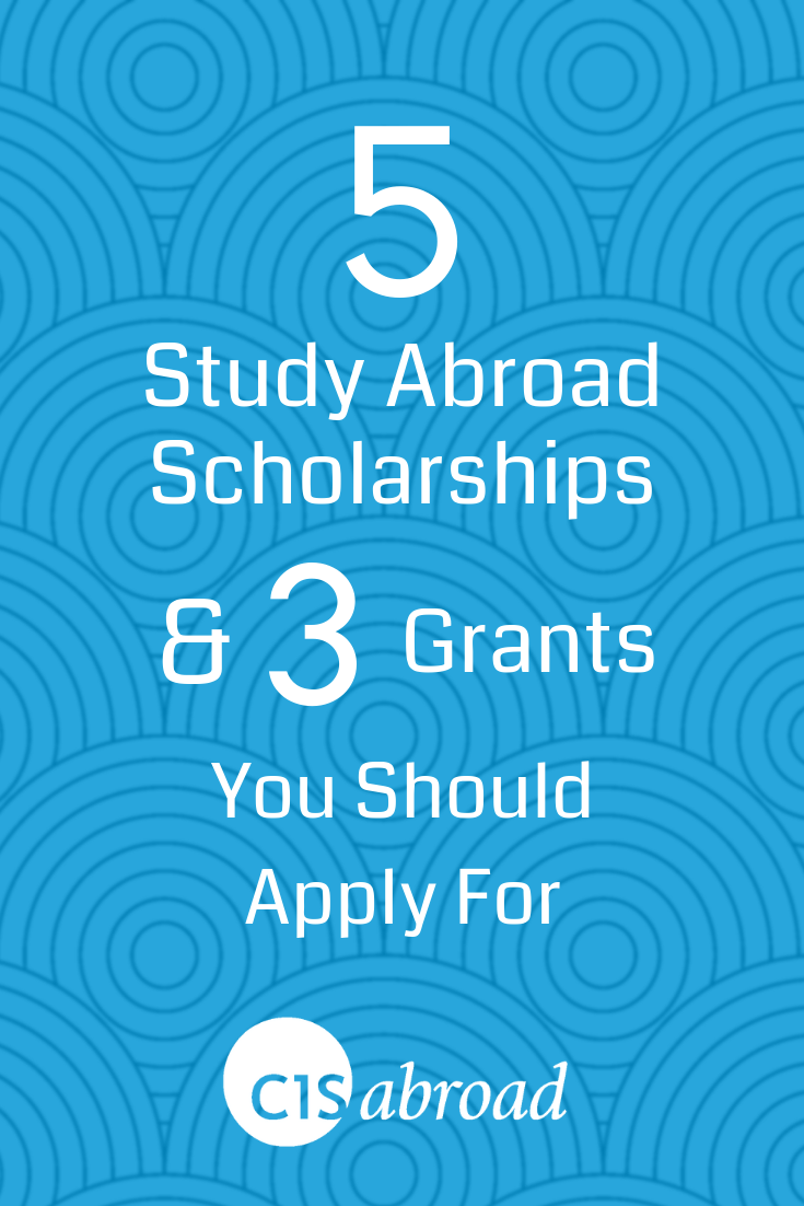 8 New Study Abroad Scholarships And Grants You Should Apply For