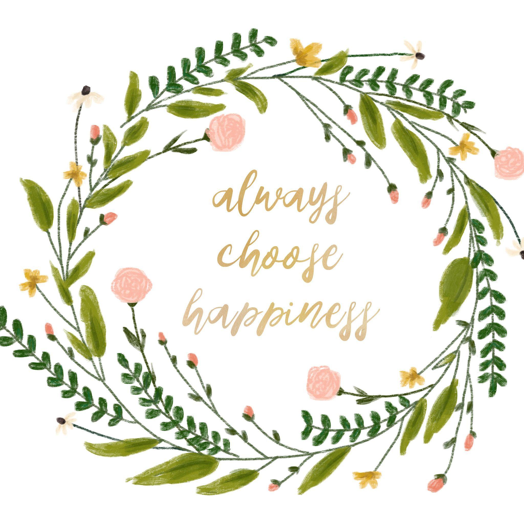 """Always Choose Happiness"" mustard yellow script"