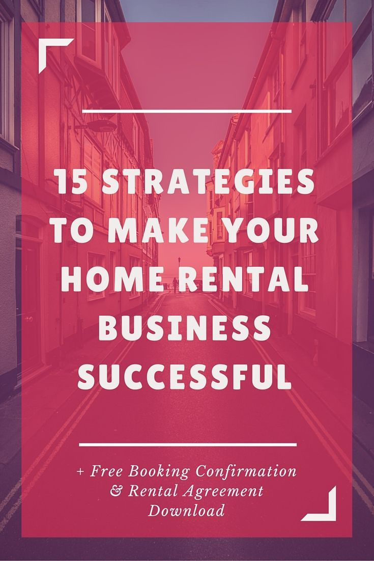 15 strategies to make your home rental business successful | small