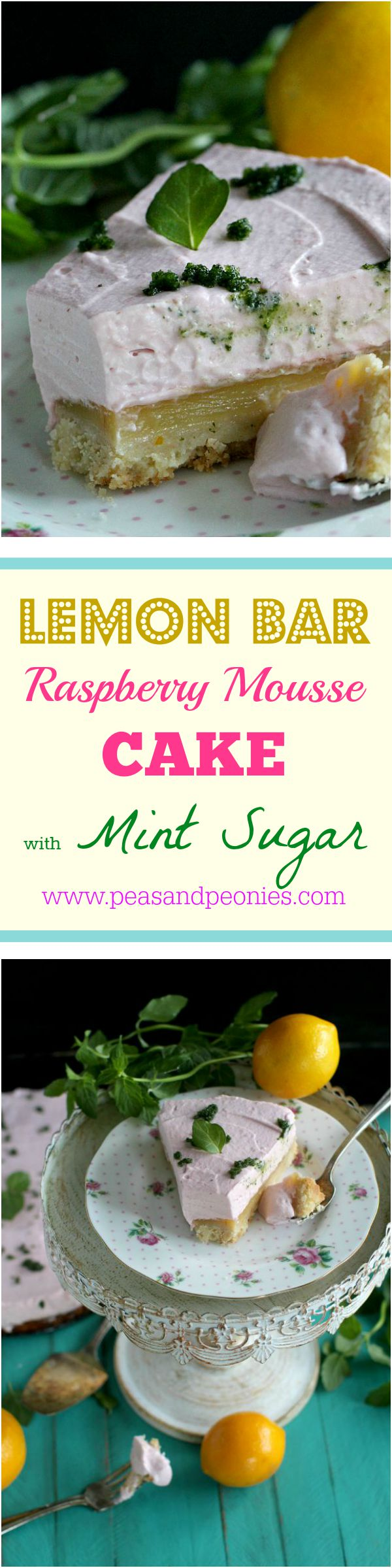 Lemon Bar Raspberry Mousse Cake with Mint Sugar - Peas and Peonies #lemonbars #lemoncake #mousse #raspberry