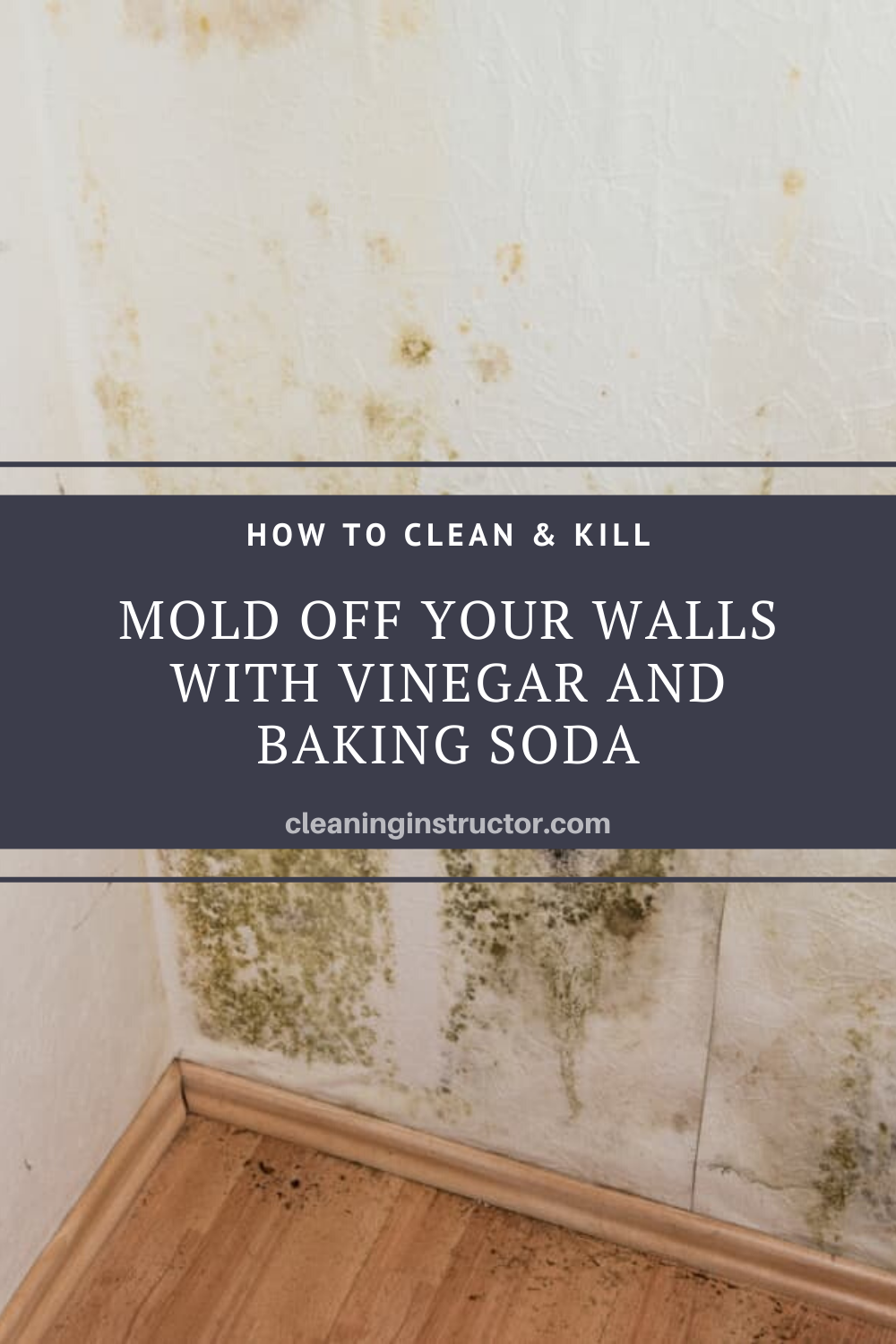How To Clean Kill Mold Off Your Walls With Vinegar And Baking Soda Baking Soda Cleaning Clean Black Mold