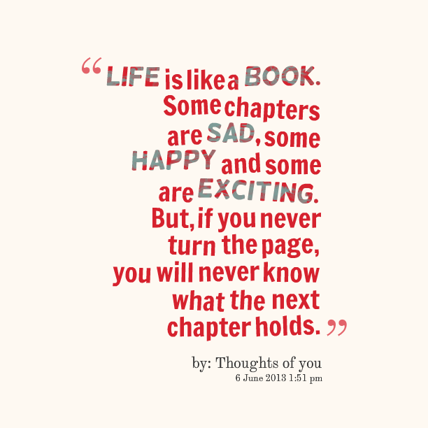 Quotes Picture: life is like a book some chapters are sad, some ...