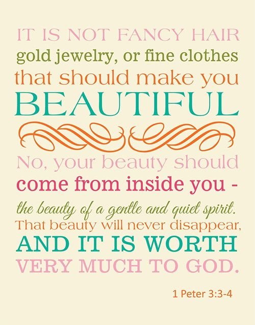 That S Not To Say That You Can T Dress Nicely Or Wear Makeup Only That All Real Beauty Comes From Within Quotes Bible Quotes Inspirational Quotes