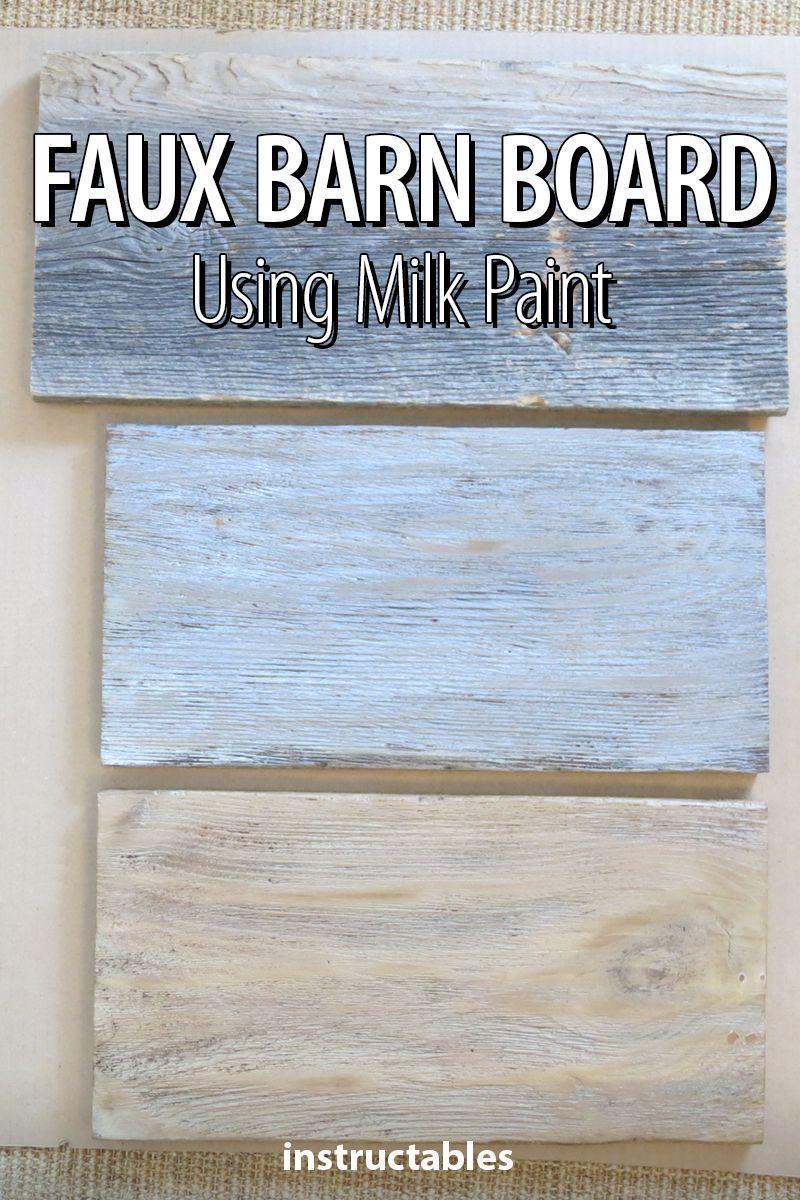 Faux Barn Board Using Milk Paint Milk Paint Rustic Painting