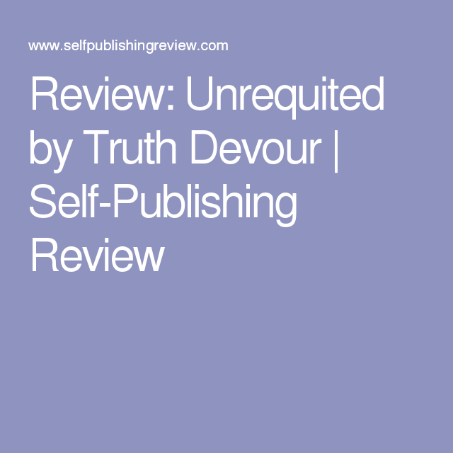 Review: Unrequited by Truth Devour | Self-Publishing Review
