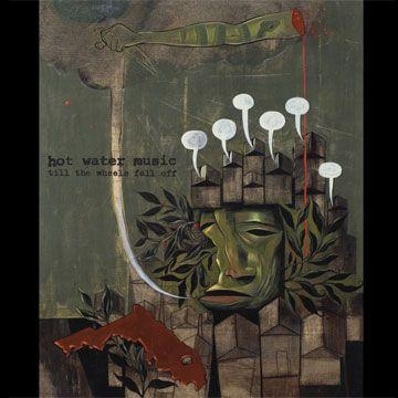 Hot Water Music - Till the Wheels Fall Off 2XLP