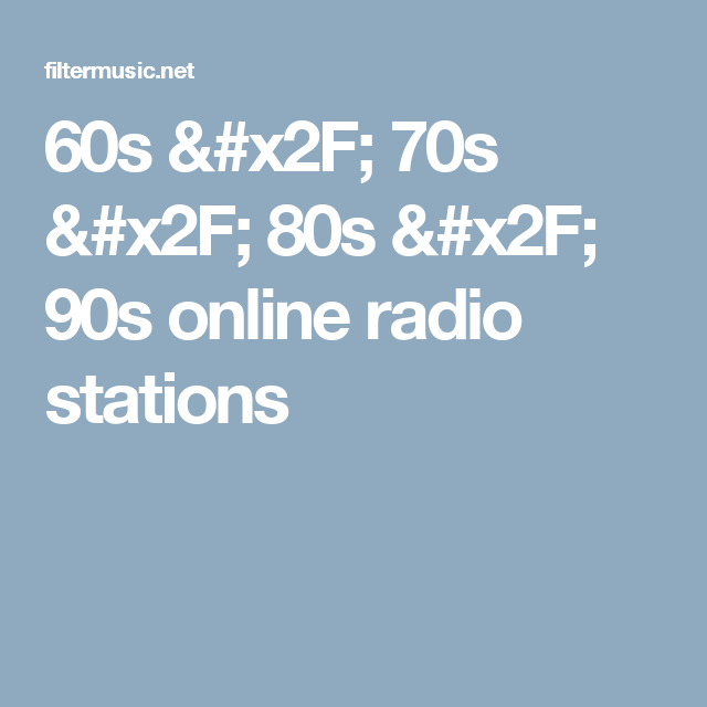 60s / 70s / 80s / 90s online radio stations | Online Radio