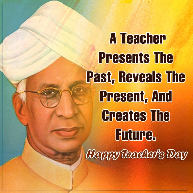 Today On The Occasion Of Teachersday We Pay Tribute To Bharat Ratna Dr Sarvepalli Radhakrishnan On Happy Teachers Day Teachers Day Teacher Favorite Things