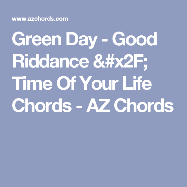 Green Day - Good Riddance / Time Of Your Life Chords - AZ Chords ...