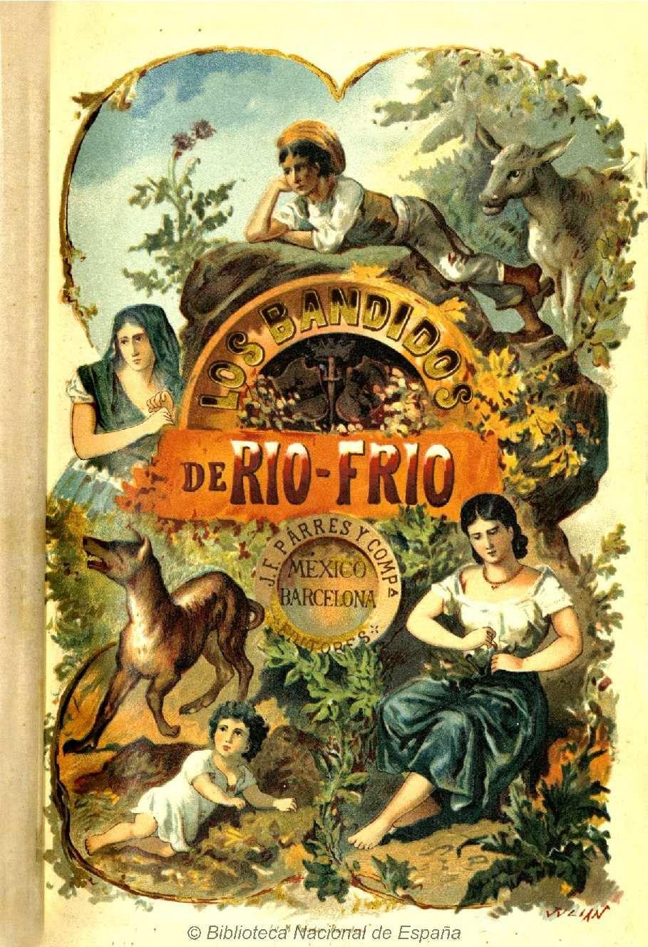 Los bandidos de Río Frío. Payno, Manuel 1810-1894 — Libro — 1891