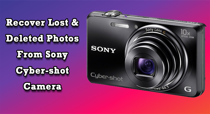 3 Working Ways To Recover Deleted Photos From Sony Cyber Shot