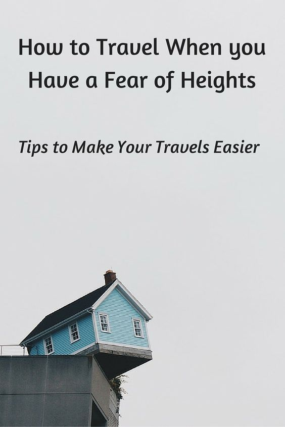 This article is about How to Travel When you Have a Fear of Heights, not an article on how to overcome your fear of heights.
