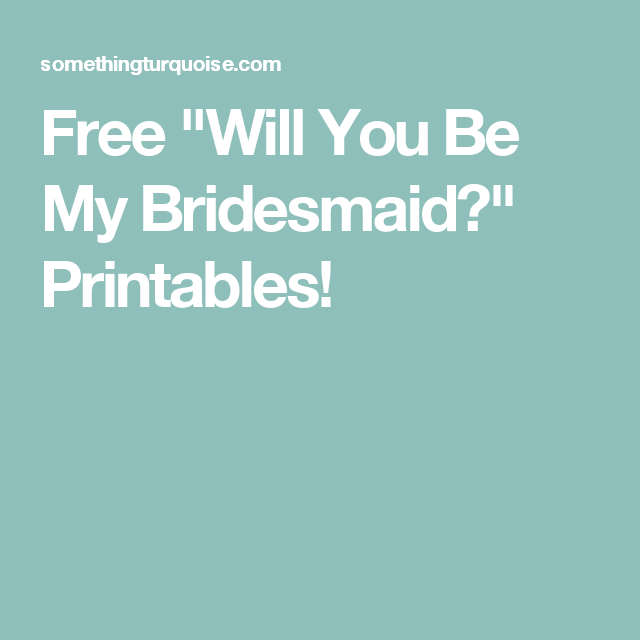 Free Will You Be My Bridesmaid Printables Bridesmaid Proposal