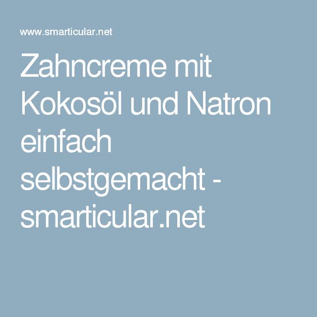 Zahncreme mit Kokosöl und Natron einfach selbstgemacht - smarticular.net