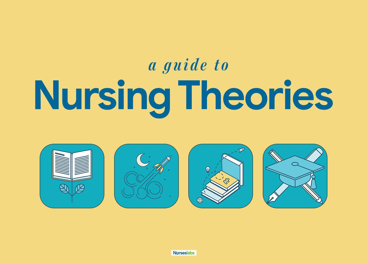 Nursing Theories And Theorists An Ultimate Guide For