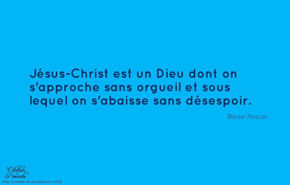Citation de Blaise Pascal (1623 - 1662)