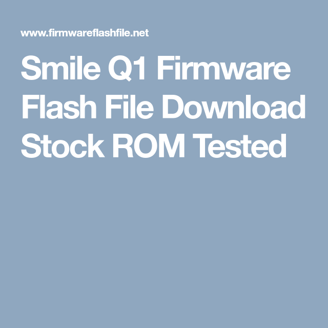 Smile Q1 Firmware Flash File Download Stock ROM Tested | Firmware
