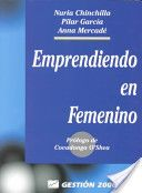 Emprendiendo en femenino / Nuria Chinchilla, Pilar García, Anna Mercadé (1999)