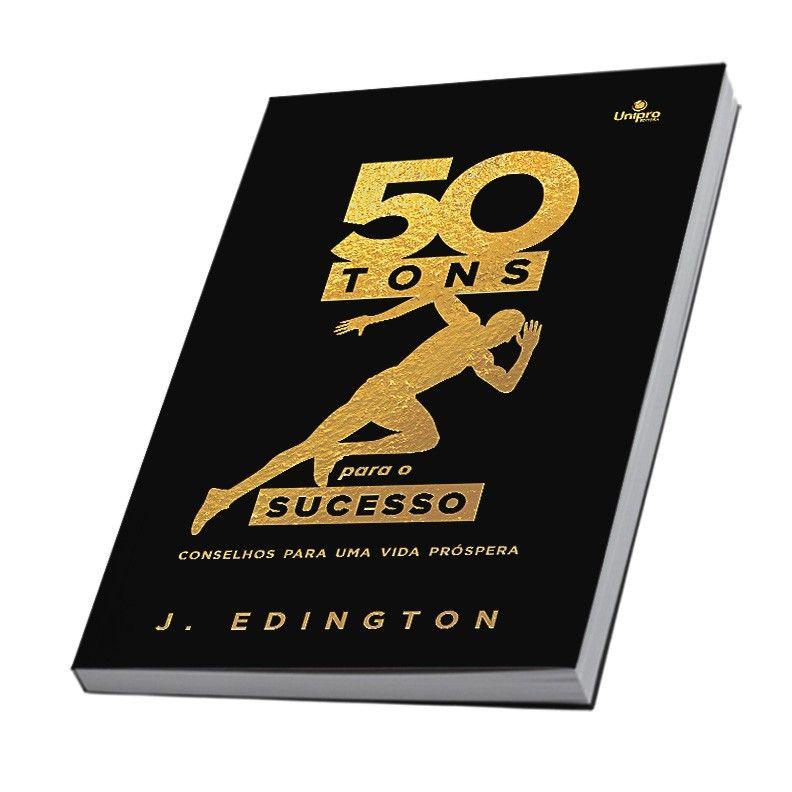 50 Tons Para O Sucesso Conselhos Para Uma Vida Prospera Com
