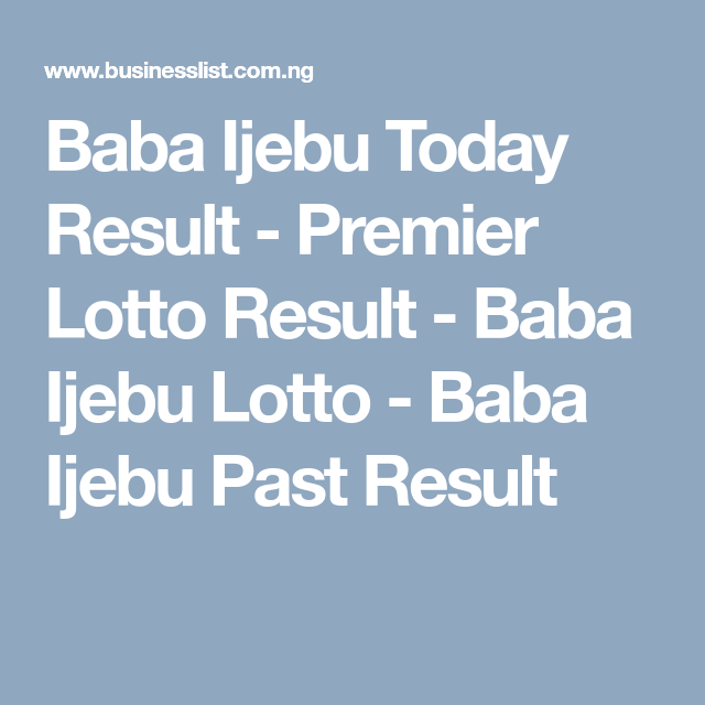 Baba Ijebu Today Result - Premier Lotto Result - Baba Ijebu