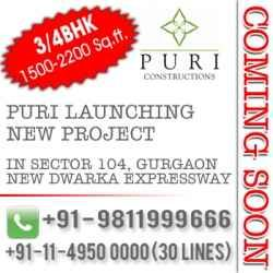 Puri New Project Gurgaon launching soon at sector 104 Gurgaon near by Dwarka Expressway approx 1500 to 1600 sq. feet structure of 3 BHK apartments will be open and spacious and 2000 to 2200 sq. feet area of 4 BHK apartments will deliver a quality place to dwell in. To know more Call: +91 9811 999 666