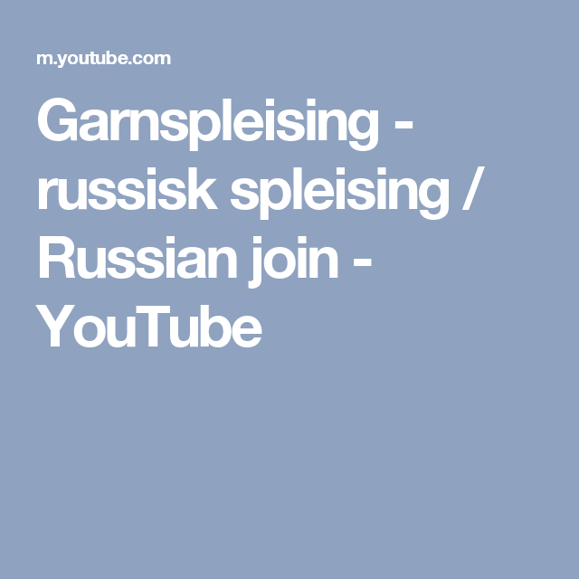 Garnspleising - russisk spleising / Russian join - YouTube