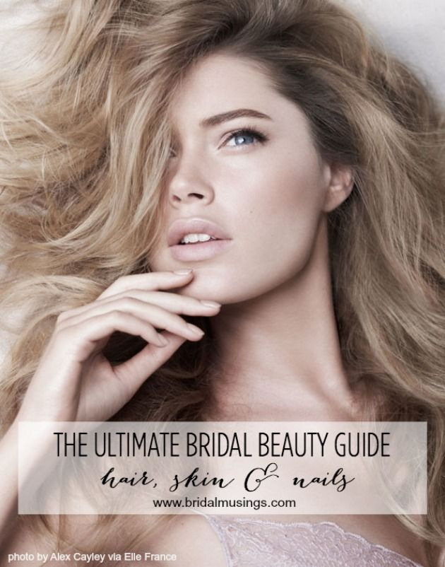 The Ultimate Pre-Wedding Bridal Beauty Guide | Bridal Musings