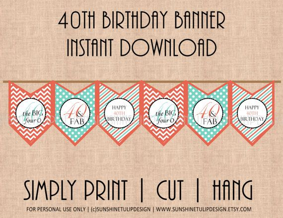 Printable 40th Birthday Banner, Coral and Turquoise 40 and Fab