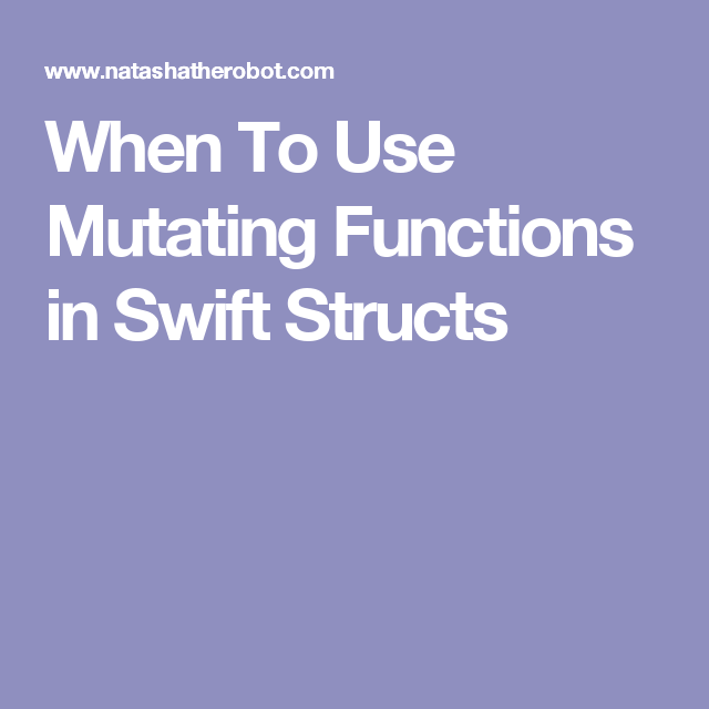 When To Use Mutating Functions in Swift Structs | Mobile Dev | Swift