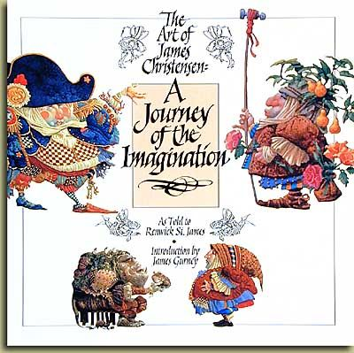 The Art of James Christensen: A Journey of the Imagination This is a wonderful book