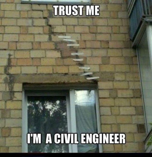 Trust Me I M An Engineer Engineering Humor Engineering Memes Civil Engineering Humor