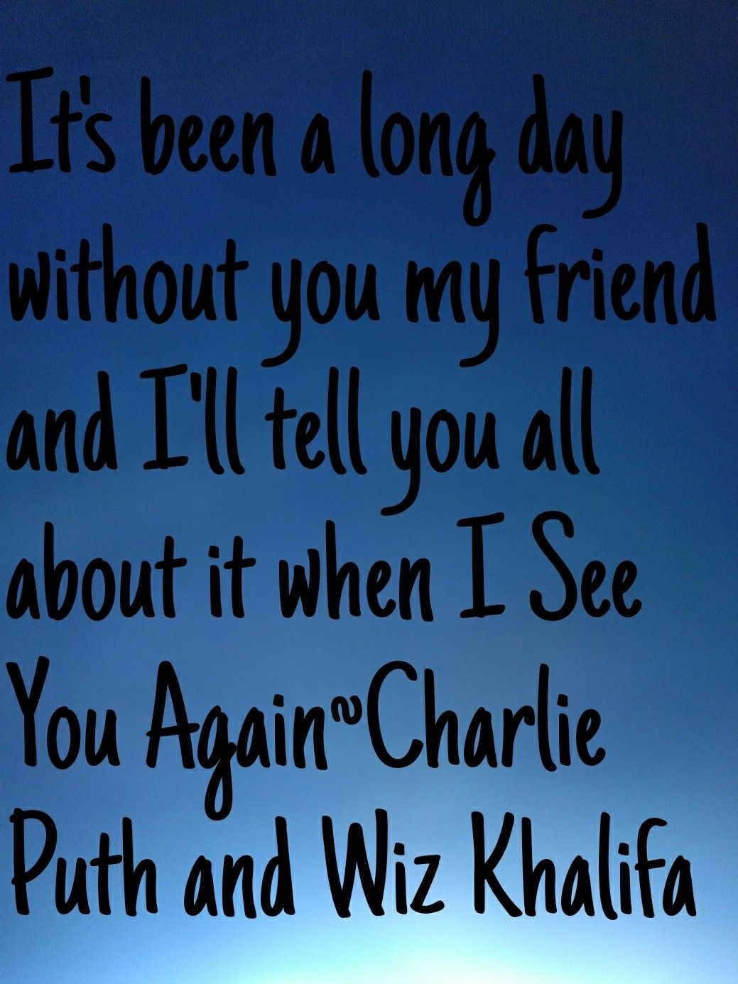 When I See You Again If you like Charlie put comment