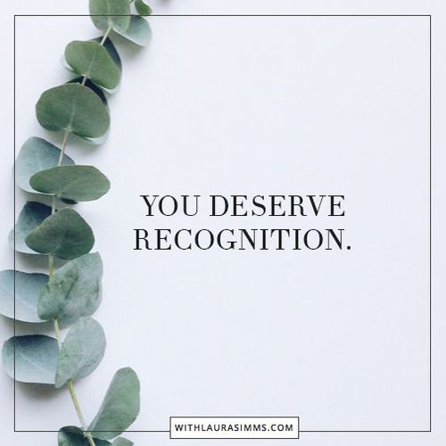 YOU DESERVE RECOGNITIONjpg buddism, life quotes, words of - Branding Quotation
