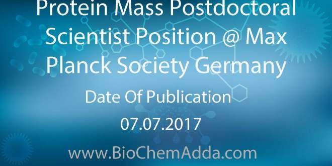 Protein Mas Postdoctoral Scientist Position Max Planck Society Germany Positivity Biotechnology Dissertation Fellowship 2017