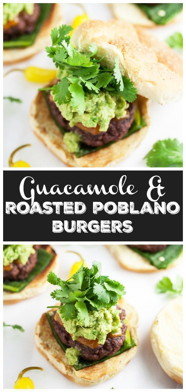 and Roasted Poblano Burgers These Guacamole and Roasted Poblano Burgers are juicy and cooked to perfection on the grill The beef is sprinkled with a light seasoning and g...
