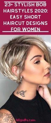 23+ Stylische Bob-Frisuren 2020: Einfache Kurzhaarschnitte für Frauen #Shorthair …