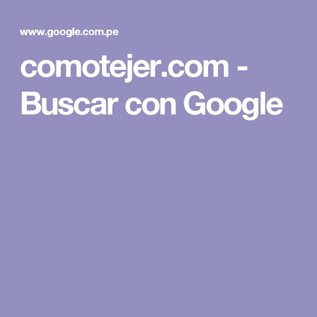 comotejer.com - Buscar con Google