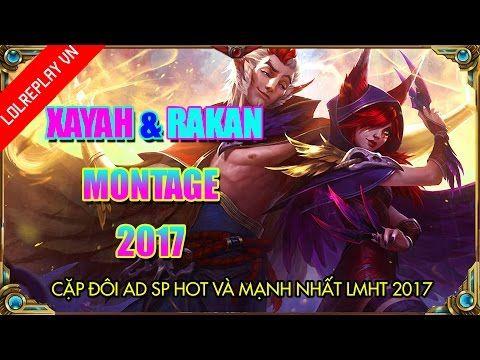 hài lmht - Xayah Rakan Montage - Cặp Đôi AD SP Hot Và Mạnh Nhất LMHT