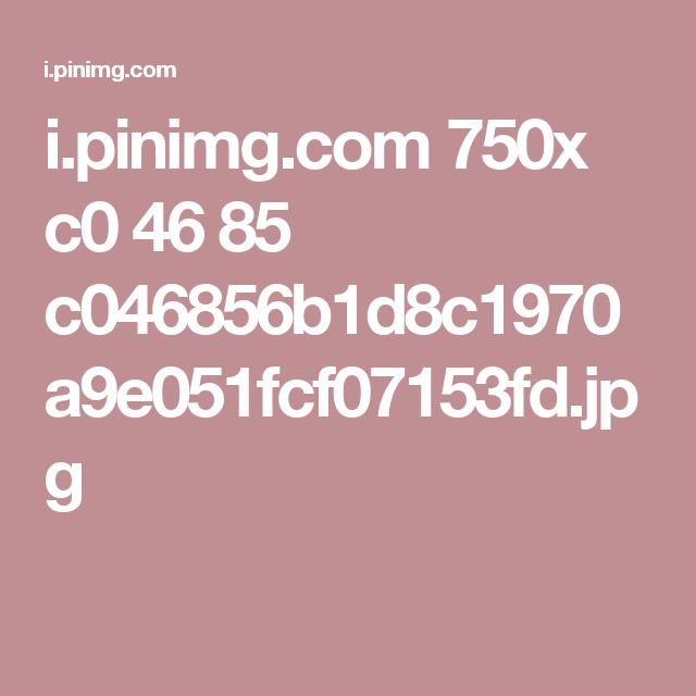 i.pinimg.com 750x c0 46 85 c046856b1d8c1970a9e051fcf07153fd.jpg