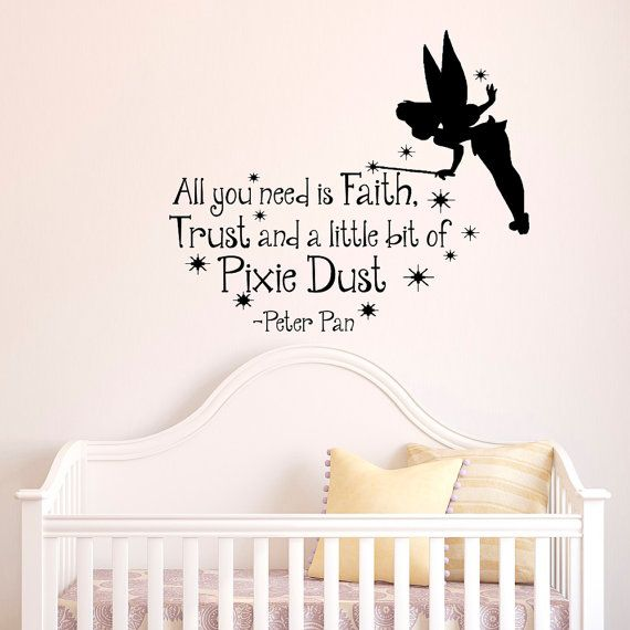 Peter Pan Wall Decal Quote All You Need Is Faith Trust And A Little Bit Of