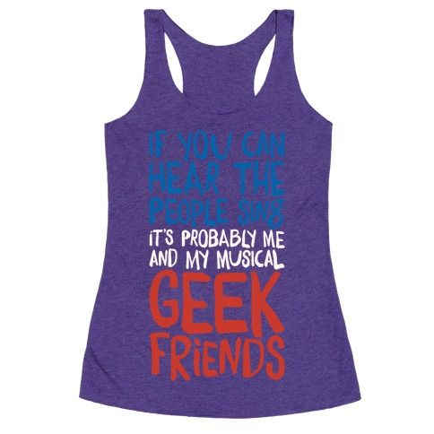 If you can hear the people sing, it's probably just me and my musical geek friends singing along loudly! Why be miserable and not sing along, when you can belt it out with your theatre nerd friends! Sing along to your favorite show tunes with this cute and funny, nerdy musical shirt!