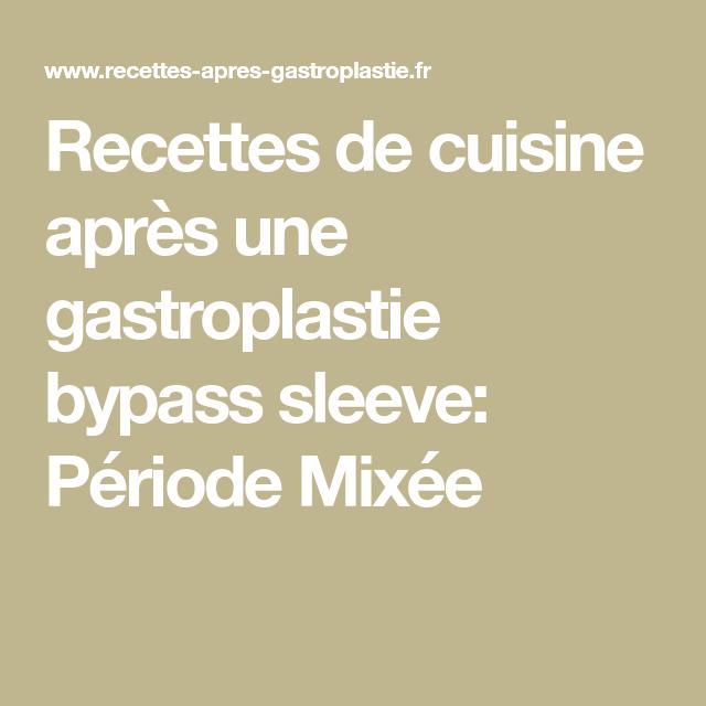 Recettes de cuisine après une gastroplastie bypass sleeve: Période Mixée