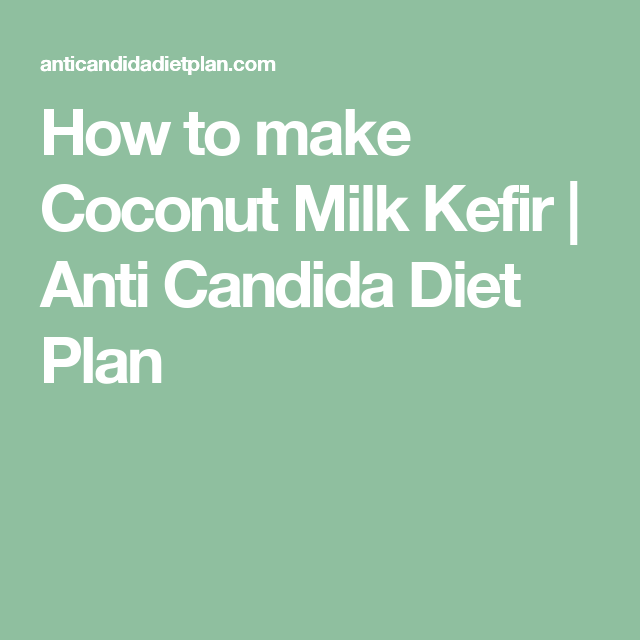kefir anti candida diet