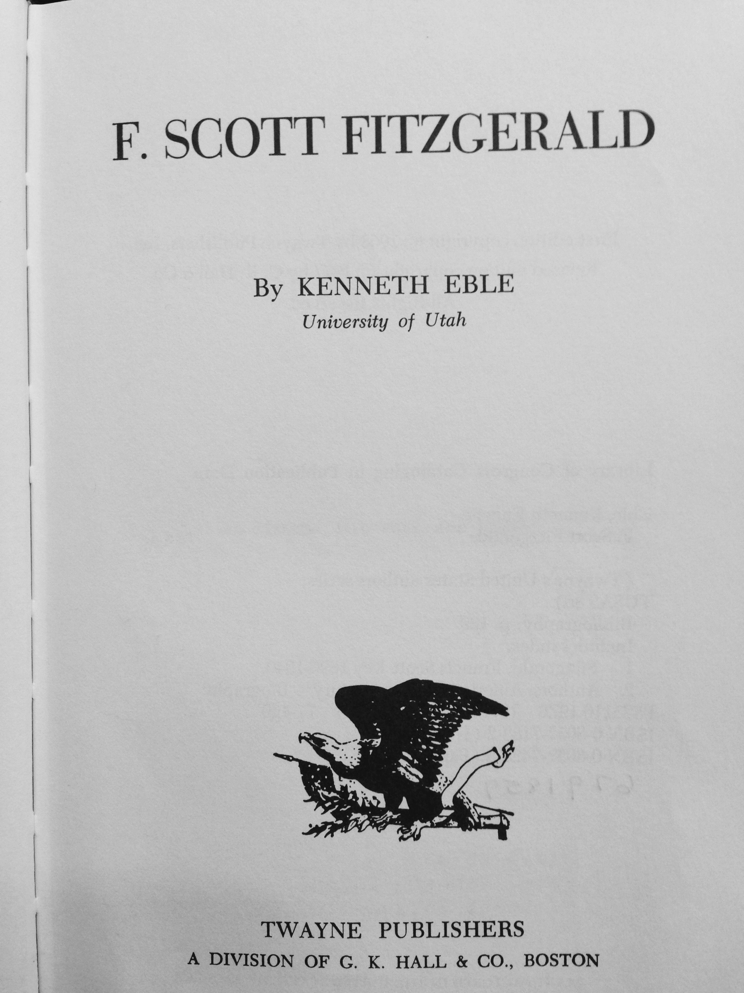 F. SCOTT FITZGERALD by Kenneth Eble  - a biography and a literary criticism of his works
