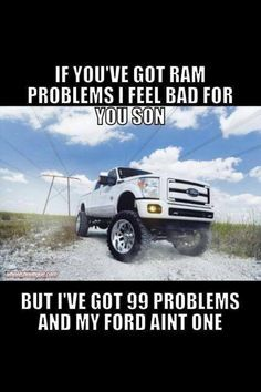 99 problems but my Ford isn't one of them. | Truck memes ...