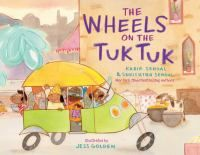 """Wheels on the Tuk Tuk by Kabir Sehgal: """"From the mother-son duo behind the New York Times bestselling A Bucket of Blessings comes a zany picture book about a wild ride on a tuk tuk taxi in India! This picture book brings an international twist to the beloved nursery rhyme, The Wheels on the Bus, by bringing you aboard a busy three-wheeled taxi in India! Anything can happen as the tuk tuk rolls through town—from an elephant encounter to a tasty treat to a grand fireworks display."""""""