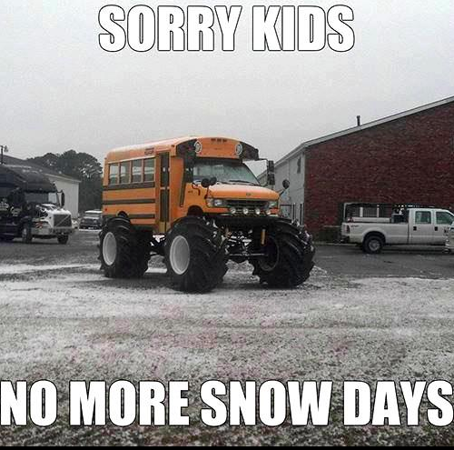 Ha! This is what Oklahoma schools need so they can quit canceling school when it snows 2 inches!